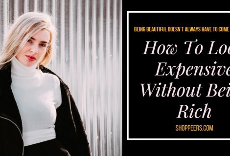 How To Look Expensive Without Being Rich