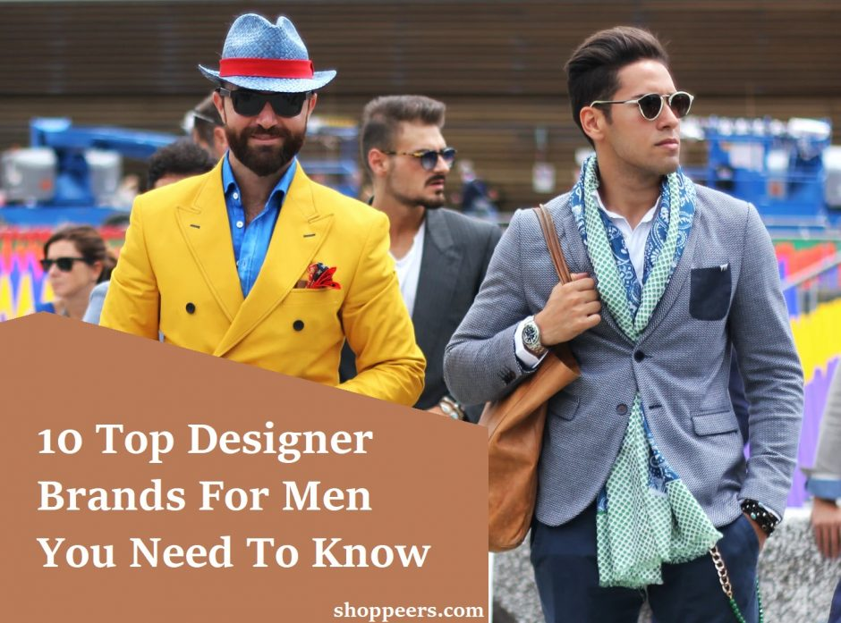 10 Top Designer Brands For Men You Need To Know