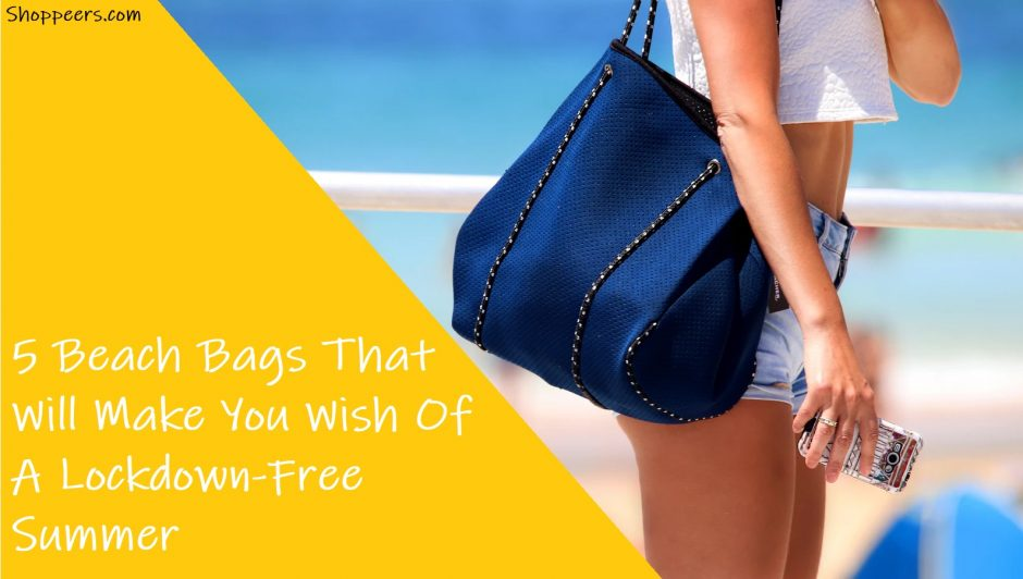 5 Beach Bags That Will Make You Wish Of A Lockdown-Free Summer