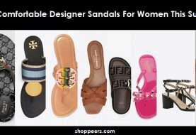 Most Comfortable Designer Sandals For Women This Summer