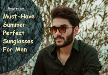 Must-Have Summer Perfect Sunglasses For Men