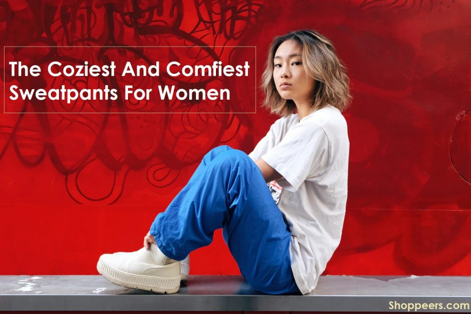 The Coziest And Comfiest Sweatpants For Women