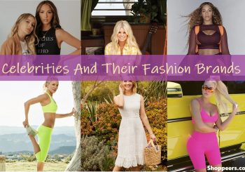 Celebrities And Their Fashion Brands