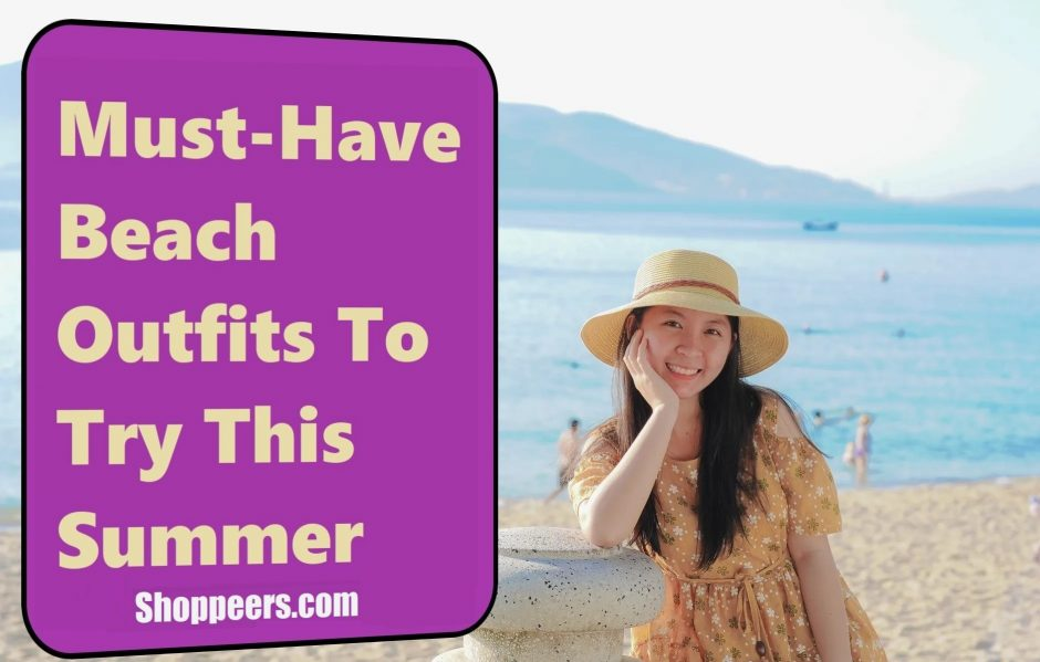 Must-Have Beach Outfits To Try This Summer