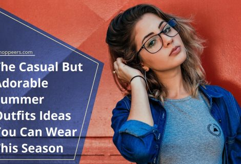 The Casual But Adorable Summer Outfits Ideas You Can Wear This Season