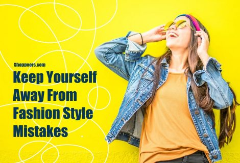 Keep Yourself Away From Fashion Style Mistakes