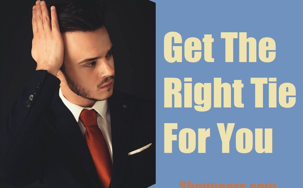 Get The Right Tie For You