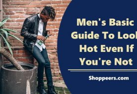 Men's Basic Guide To Look Hot Even If You're Not
