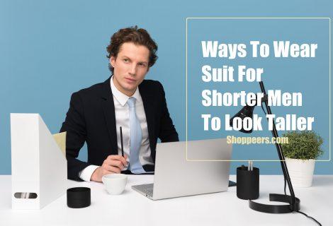 Ways To Wear Suit For Shorter Men To Look Taller