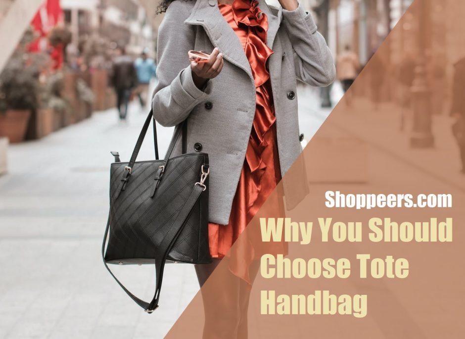 Why You Should Choose Tote Handbag
