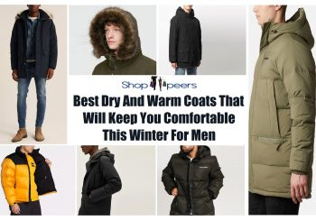 Best Dry And Warm Coats That Will Keep You Comfortable This Winter For Men