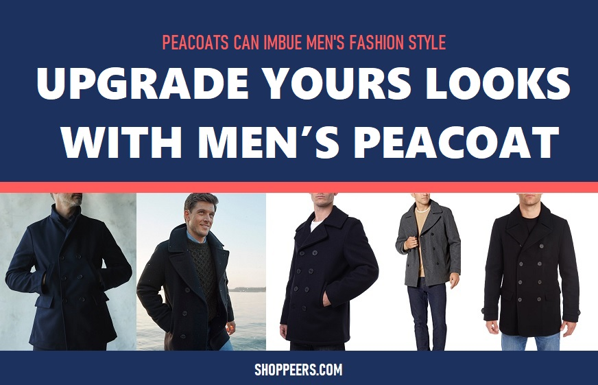 Upgrade Your Looks With Men's Peacoat