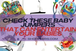 Check these Baby Jumpers That Can Entertain Your Babies