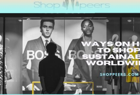 Ways On How To Shop Sustainably Worldwide